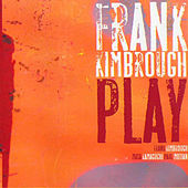 Play by Frank Kimbrough