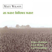 As Wave Follows Wave by Matt Wilson