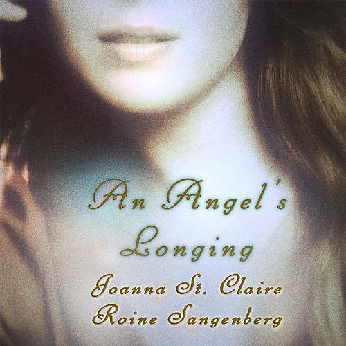 An Angel's Longing (feat. Roine Sangenberg) by Joanna St. Claire