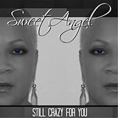 Still Crazy for You by Sweet Angel