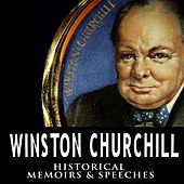 Historical Memoirs & Speeches by Winston Churchill