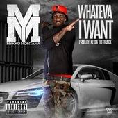 Whateva I Want by Mykko Montana