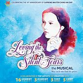 Loving the Silent Tears, The Musical (2nd Edition) by Various Artists