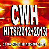 Christian Workout Hits - Hits (2012 + 2013) 20 Top Christian Workout Songs by Christian Workout Hits