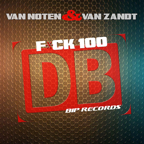 Fuck 100 DB Original Extended Mix by Van Noten