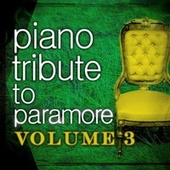Piano Tribute to Paramore, Vol. 3 by Piano Tribute Players