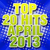 Top 20 Hits April 2013 by Piano Tribute Players