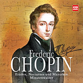 Frederic Chopin - Etüden, Nocturnes, Mazurken und Minutenwalzer by Otto Paul Riedel
