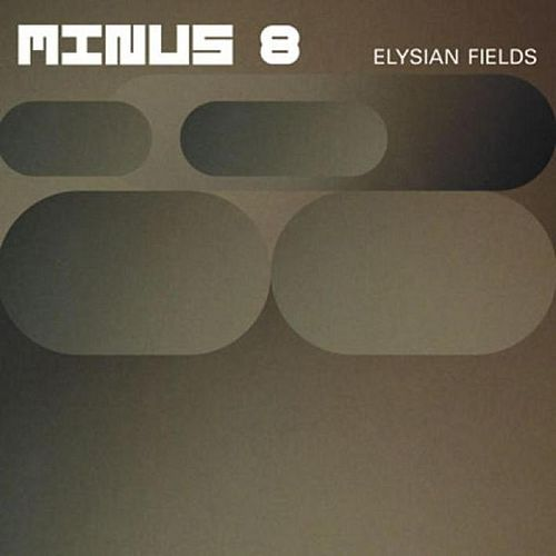 Elysian Fields by Minus 8