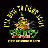 I'll Rise to Fight Again - Single by Denroy Morgan