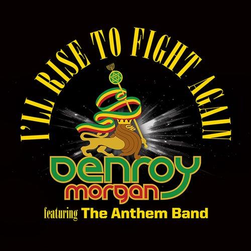 I'll Rise to Fight Again - Single by Denroy Morgan