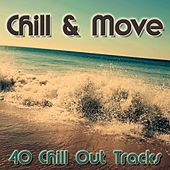 Chill & Move (40 Chill Out Tracks) by Various Artists