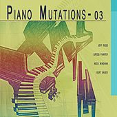 Piano Mutations, Vol. 3 by Various Artists