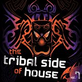 The Tribal Side Of House? Vol.7 by Various Artists