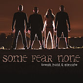 Break Hold & Elevate by Some Fear None