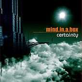 Certainty by Mind In A Box