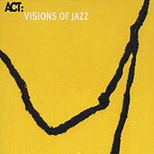 Visions of Jazz by Various Artists