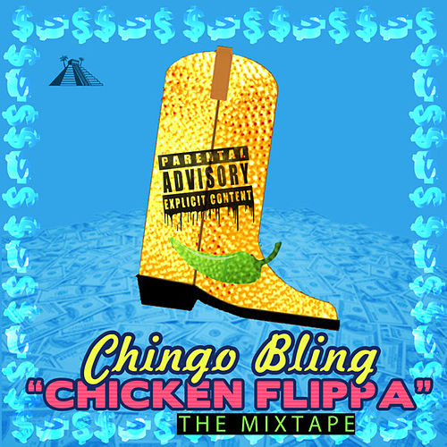 Chicken Flippa by Chingo Bling
