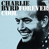 Forever Cool - Samba Bossa Nova by Charlie Byrd