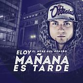 Mañana Es Tarde by Eloy