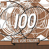 Oliver Koletzki presents Stil vor Talent 100 by Various Artists