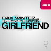 Girlfriend (Remixes) by Dan Winter