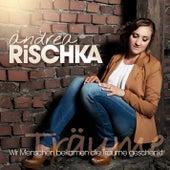 Wir Menschen bekamen die Träume geschenkt by Andrea Rischka