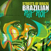Streets of Brazil - Brazilian Hip Hop by Various Artists