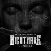 Nightmare Concert by The White Shadow