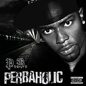 Perbaholic by P.B.