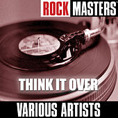 Rock Masters: Think It Over by Various Artists