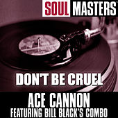 Soul Masters: Don't Be Cruel by Ace Cannon