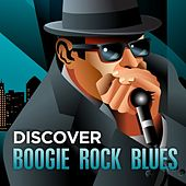 Discover - Boogie Rock Blues by Various Artists