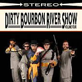 Volume Four by Dirty Bourbon River Show