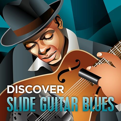 Discover - Slide Guitar Blues by Various Artists