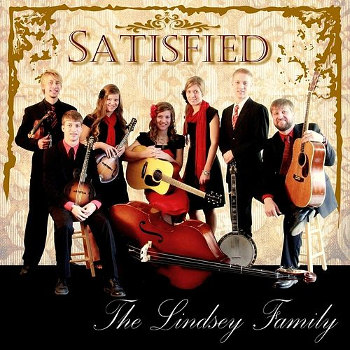 Satisfied by The Lindsey Family