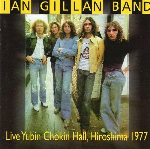 Live Yubin Chokin Hall, Hiroshima 1977 by Ian Gillan