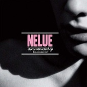 Deconstructed EP by Nelue