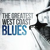 The Greatest West Coast Blues by Various Artists