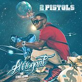 Arrogant by 2 Pistols