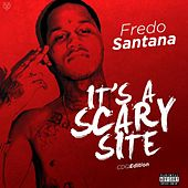 It's a Scary Site (Cdq) by Fredo Santana