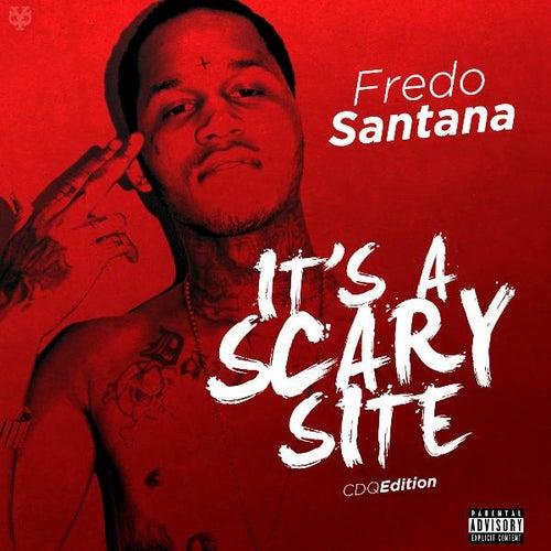 It's a Scary Site (Cdq) by Fredo Santana