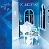 Travelling Love Songs by Collection