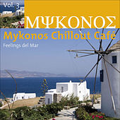 Mykonos Chillout Café Vol.3 (Feelings del Mar) by Various Artists