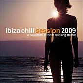 Ibiza Chill Session 2009 by Various Artists
