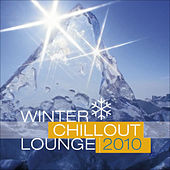Winter Chillout Lounge 2010 by Various Artists