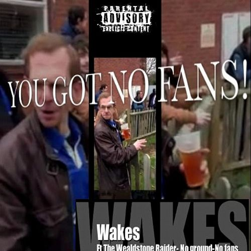 No Ground No Fans by The Wakes