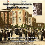 Heroes and Heroines of Bayreuth: Kirsten Flagstad (Recordings 1940-1949) by Kirsten Flagstad