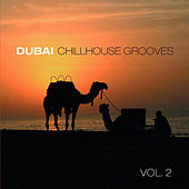 Dubai Chillhouse Grooves Vol.2 by Various Artists