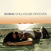 Dubai Chillhouse Grooves Vol.1 by Various Artists